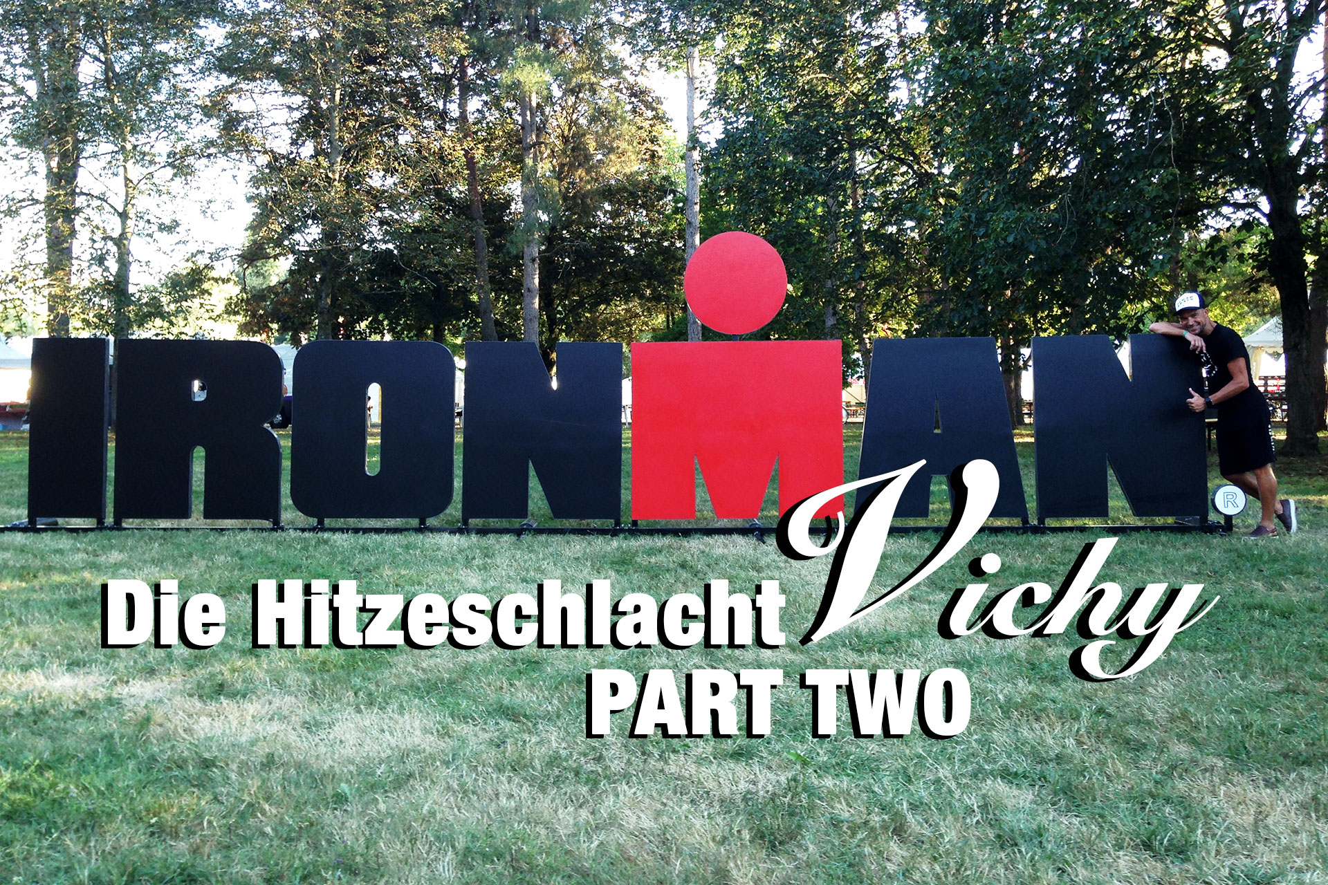 IRONMAN VICHY 2016 Die Hitzeschlacht – PART TWO Ironman Sign ©stefandrexl.de