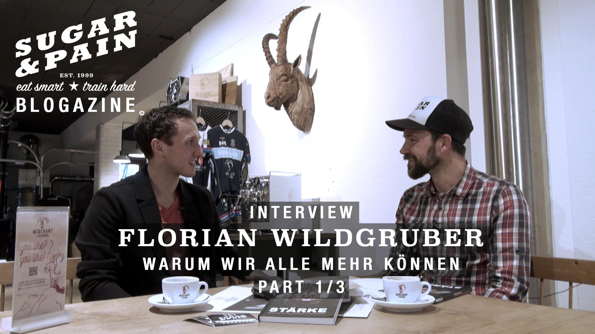 INTERVIEW FLORIAN WILDGRUBER Warum wir alle mehr können ... 1/3 /