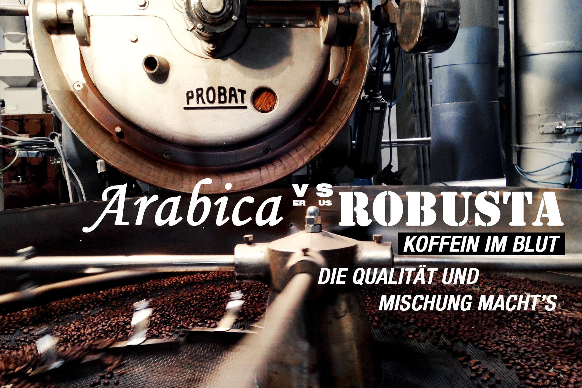 KOFFEIN IM BLUT: Arabica versus Robusta – die Qualität und Mischung macht's © stefandrexl.de