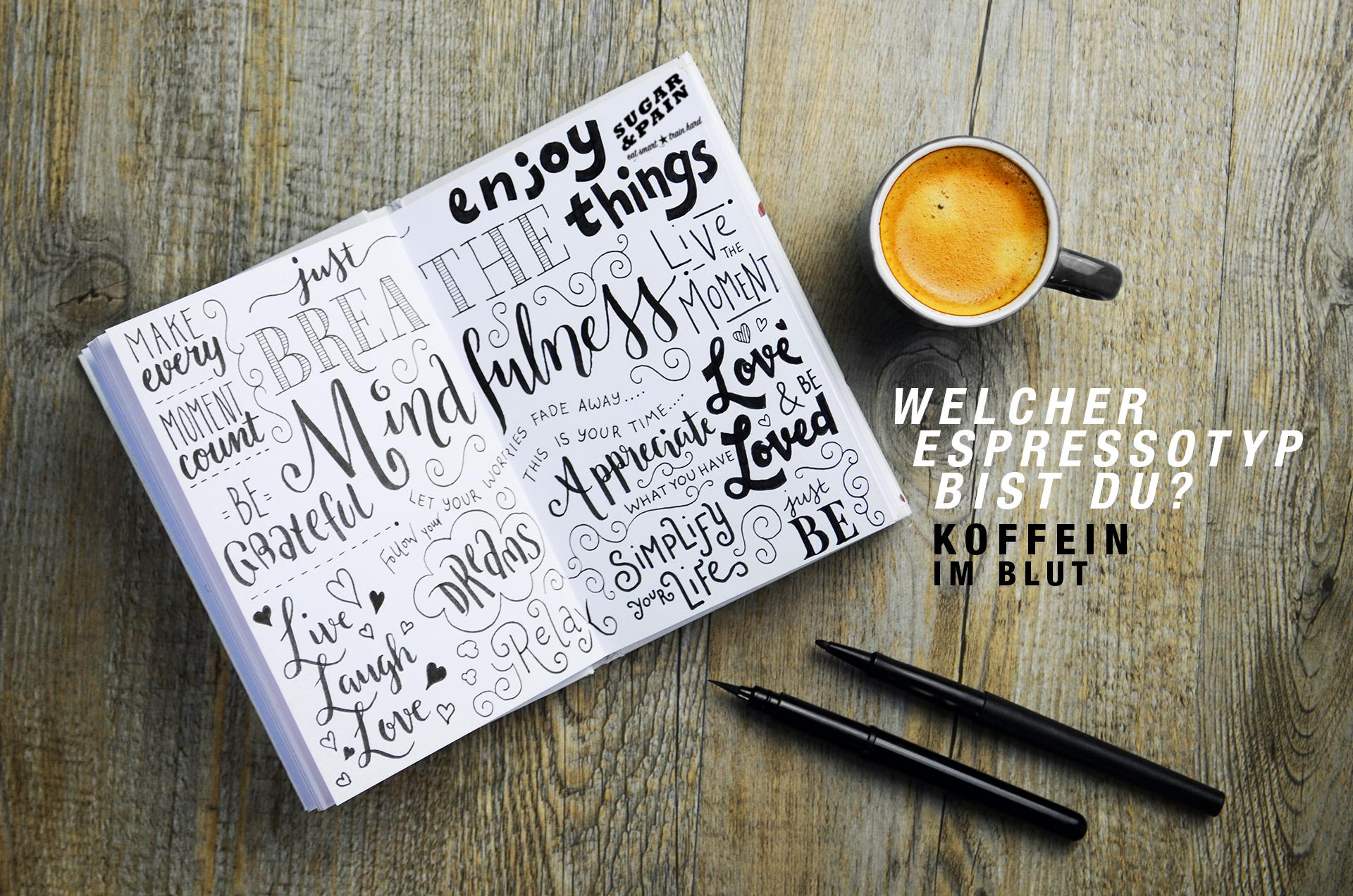 KOFFEIN IN BLUT Welcher Espressotyp bist Du / Titel © SUGAR & PAIN / AdobeStock